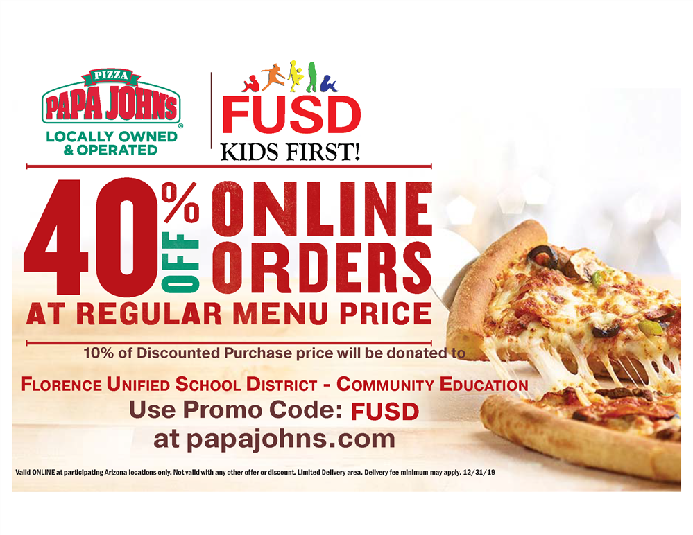 Use promo code FUSD when ordering online at papajohns.com for a 40% discount and a donation to fusd