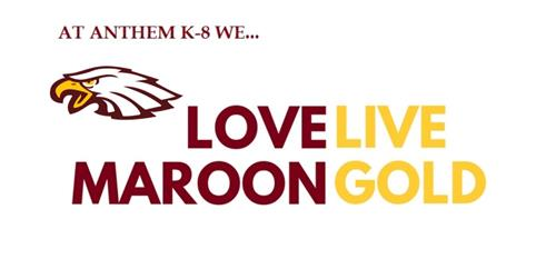 At Anthem we love, live, maroon, gold.